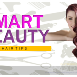 Smart Beauty – Hair Tips
